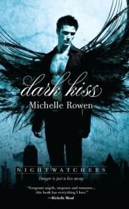 Dark Kiss, Michelle Rowen