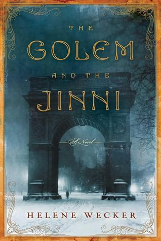 Review: The Golem and the Jinni, Helene Wecker