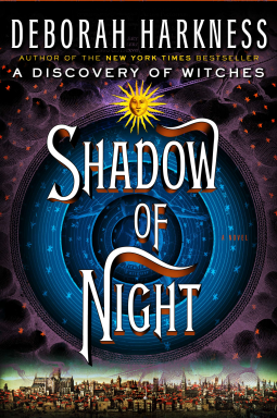 Review: Shadow of Night, Deborah Harkness